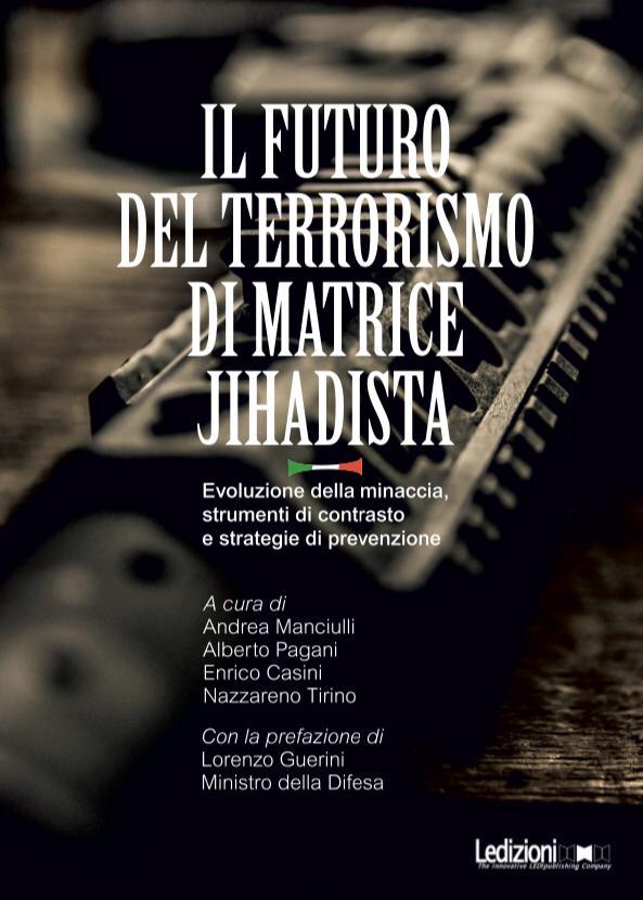 Il futuro del Terrorismo di matrice jihadista. Il volume è ora disponibile